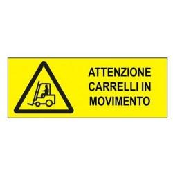 CARTELLO 'ATTENZIONE CARRELLI IN MOVIMENTO' - CM. 14 X 31